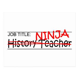 Job Title Ninja- Hist Tchr Postcard