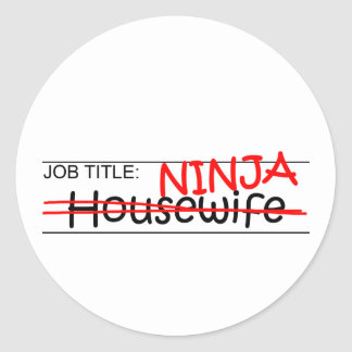 Job Title Ninja - Housewife Round Sticker