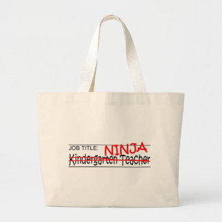 Job Title Ninja - Kindergarten Tchr Large Tote Bag