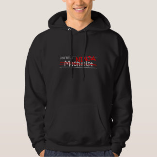Job Title Ninja - Machinist Hoodie