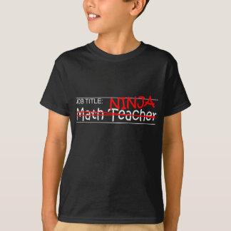 Job Title Ninja - Math Teacher T-Shirt
