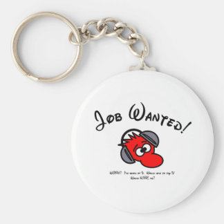 JOB WANTED!  Wanna hire me? Key Chains