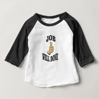 job well done baby T-Shirt
