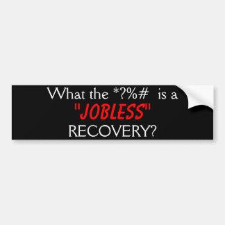 Jobless Recovery Bumper Sticker