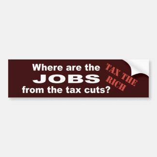 Jobs from tax cuts? bumper stickers