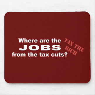 Jobs from tax cuts? mouse pad