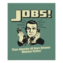 Jobs: Hours Between Weekend Parties Poster