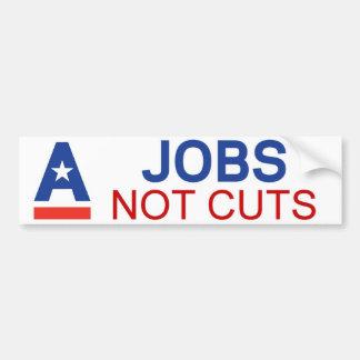 Jobs. Not Cuts Car Bumper Sticker