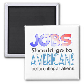 Jobs Should Go To Americans Magnet