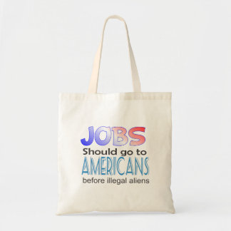 Jobs Should Go To Americans Tote Bag