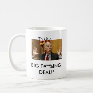"Joe Biden, BIG F#*%ING DEAL!"" Coffee Mug"