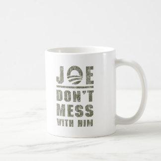 Joe Biden - Don't Mess With Him Coffee Mugs