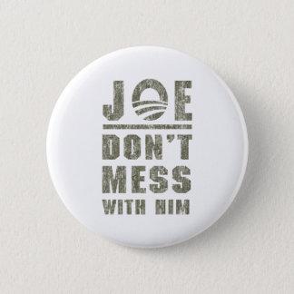 Joe Biden - Don't Mess With Him Pinback Button