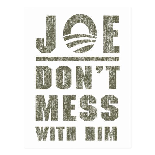 Joe Biden - Don't Mess With Him Postcard