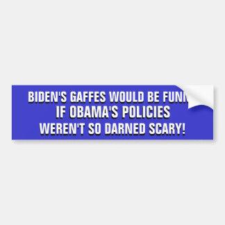 JOE BIDEN & HIS GAFFES, & OBAMA'S SCARY POLICIES! CAR BUMPER STICKER
