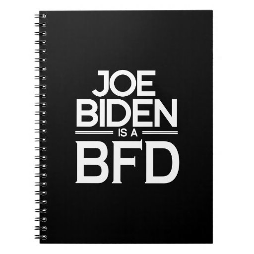 JOE BIDEN IS A BFD.png Notebook
