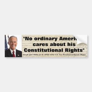 JOE BIDEN No American cares about Constu'l Rights Bumper Sticker
