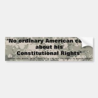 JOE BIDEN No American cares about Constu'l Rights Bumper Stickers
