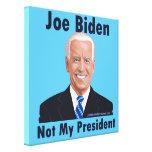 Joe Biden Not My President Canvas Print