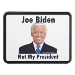 Joe Biden Not My President Hitch Cover
