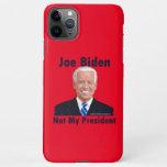Joe Biden Not My President Red iPhone 11Pro Max Case
