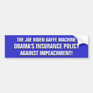 JOE BIDEN: Obama's INSURANCE against IMPEACHMENT! Bumper Sticker