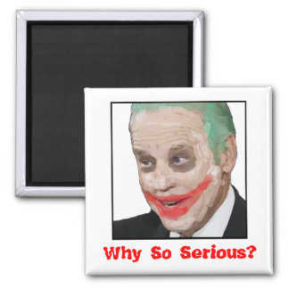 Joe Biden: Why So Serious? 2 Inch Square Magnet