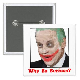 Joe Biden: Why So Serious? Pins