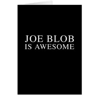 JOE BLOB IS AWESOME CARDS