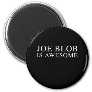 JOE BLOB IS AWESOME MAGNET