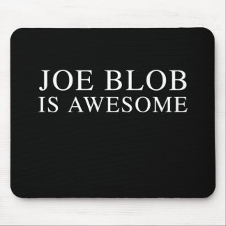 JOE BLOB IS AWESOME MOUSE PAD