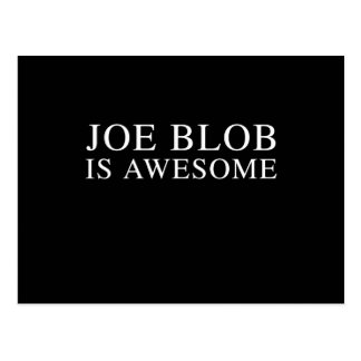 JOE BLOB IS AWESOME POST CARD