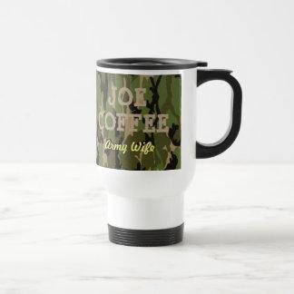 Joe Coffee, Army Travel Mug! Army Wife Travel Mug