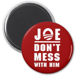 Joe Don t Mess With Him Fridge Magnet