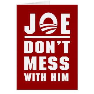 Joe Don't Mess With Him Cards