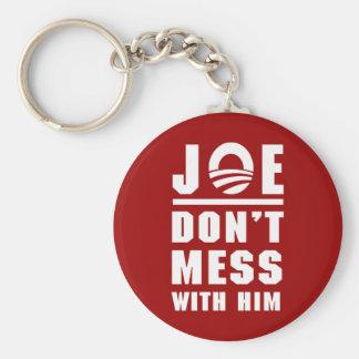 Joe Don't Mess With Him Key Chain