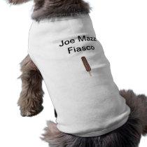 Joe Mazz Fiasco Pudding Pop Dog Shirt