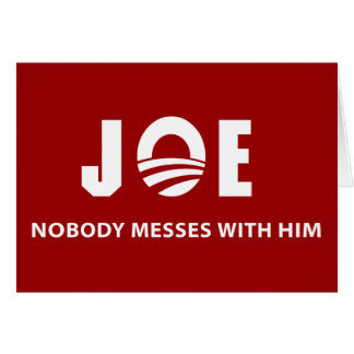 JOE Nobody Messes With Him Cards