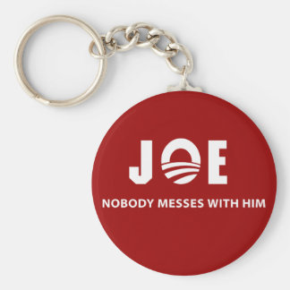 JOE Nobody Messes With Him Keychain