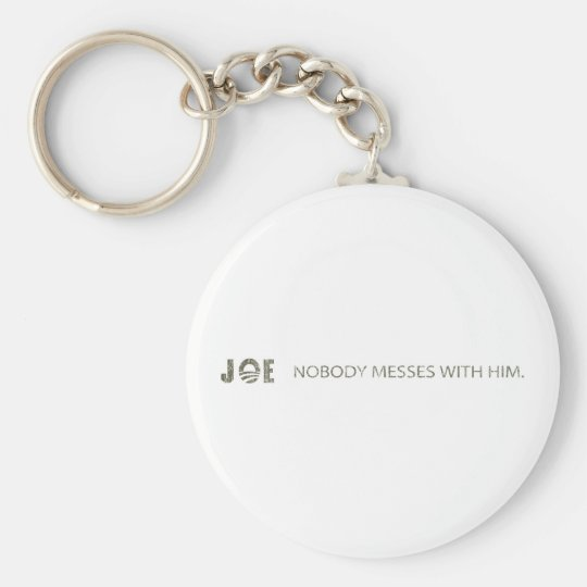 JOE NOBODY MESSES WITH HIM KEYCHAIN