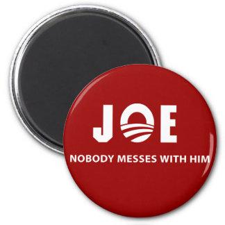 JOE Nobody Messes With Him Fridge Magnets