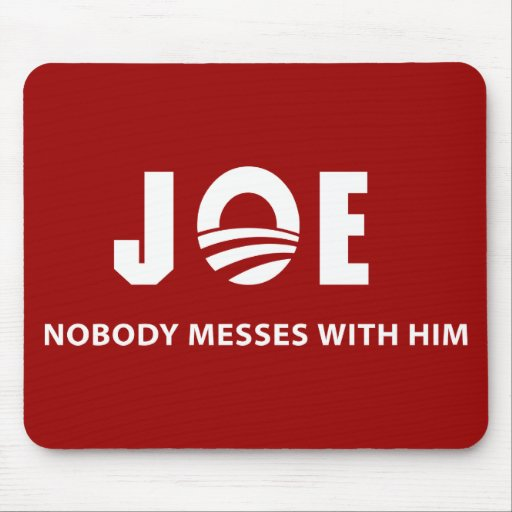 JOE Nobody Messes With Him Mouse Pad