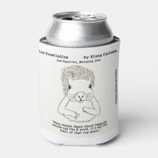 Joe Squirrel on racists and rap music Can Cooler