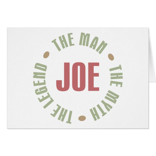 Joe The Man The Myth The Legend Tees Gifts Card
