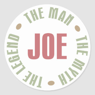 Joe The Man The Myth The Legend Tees Gifts Classic Round Sticker