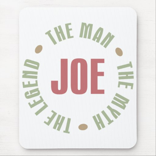 Joe The Man The Myth The Legend Tees Gifts Mouse Pad