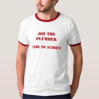 Joe The Plumber, Dare To Achieve T-Shirt