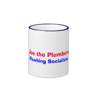 Joe the Plumber:, Flushing Socialism Mug