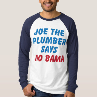 "Joe the Plumber Says ""NO BAMA""  PRO McCAIN T Shirt"