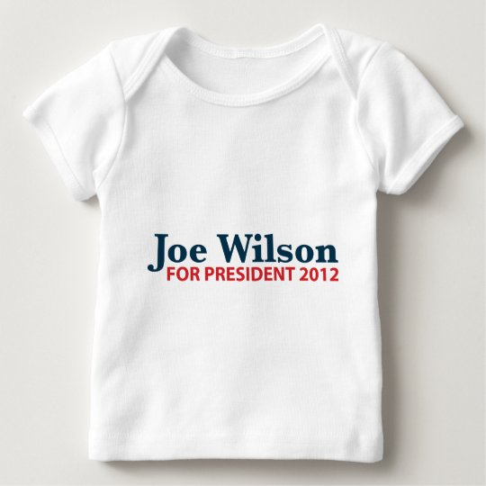 Joe Wilson for President 2012 Baby T-Shirt